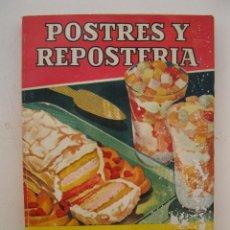 Libros de segunda mano: POSTRES Y REPOSTERIA - ALICIA SIRVAR - COLECCIÓN PRÁCTICA - EDITORIAL BRUGUERA - AÑO 1955.. Lote 45171903