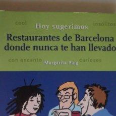Libros de segunda mano: RESTAURANTES DE BARCELONA DONDE NUNCA TE HAN LLEVADO DE MARGARITA PUIG.. Lote 45229612