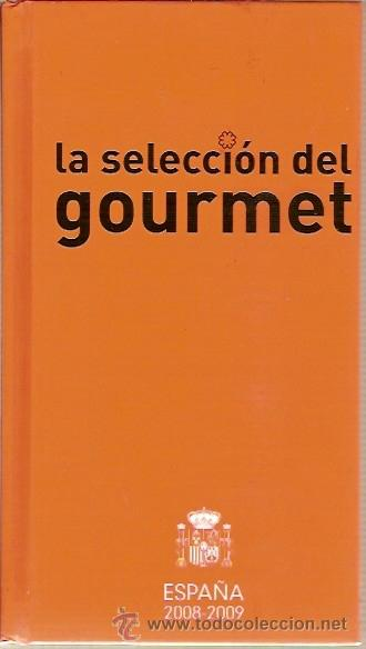 LA SELECCION DEL GOURMET ESPAÑA 2008 2009 (Libros de Segunda Mano - Cocina y Gastronomía)