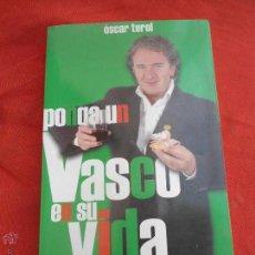 Libros de segunda mano: LIBRO PONGA UN VASCO EN SU VIDA ÓSCAR TEROL L-7870. Lote 45368337