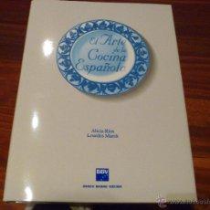 Libros de segunda mano: EL ARTE DE LA COCINA ESPAÑOLA ALICIA RÍOS Y LOURDES MARCH IDEAL REGALO COCINERO. Lote 45504598