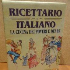 Libros de segunda mano: RICETTARIO ITALIANO. LA CUCINA DEL POVERI E DE RE. ED / DEMETRA - 1994. 1ª EDICIÓN. COMO NUEVO.. Lote 45540136