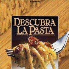 Libros de segunda mano: == J23 - DESCUBRA LA PASTA - TERCERA EDICION - RF. 00. Lote 45774889