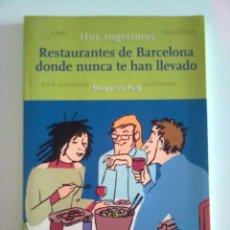 Libros de segunda mano: RESTAURANTES DE BARCELONA DONDE NUNCA TE HAN LLEVADO - MARGARITA PUIG, 2002. Lote 46121918