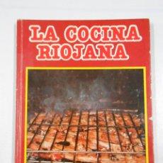 Libros de segunda mano - LA COCINA RIOJANA. EDUARDO GOMEZ. F. MARTIN LOSA. LA RIOJA. TDK211 - 46480438