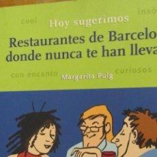 Libros de segunda mano: RESTAURANTES DE BARCELONA DONDE NUNCA TE HAN LLEVADO DE MARGARITA PUIG (ÓPTIMA). Lote 46579276