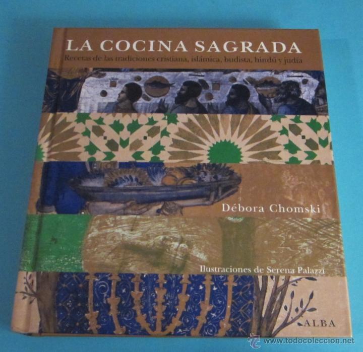 LA COCINA SAGRADA. DÉBORA CHOMSKI. ILUSTRACIONES DE SERENA PALAZZI (Libros de Segunda Mano - Cocina y Gastronomía)