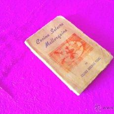 Libros de segunda mano: COCINA SELECTA MALLORQUINA, COLOMA ABRINAS VIDAL 1964. Lote 46923936