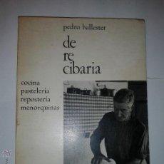Libros de segunda mano: DE RE CIBARIA COCINA PASTERLERÍA REPOSTERÍA MENORQUINAS 1973 PEDRO BALLESTER EDITORIAL SINTES. Lote 47047573