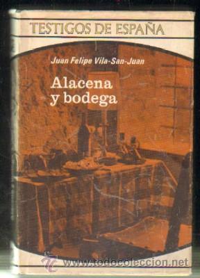 ALACENA Y BODEGA. JUAN FELIPE VILA. A-COCINA-530 (Libros de Segunda Mano - Cocina y Gastronomía)