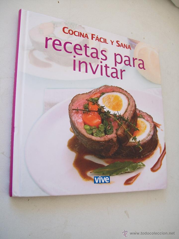 COCINA FÁCIL Y SANA RECETAS PARA INVITAR VIVE CON 122 PÁG.,