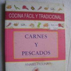 Libros de segunda mano: COCINA FÁCIL Y TRADICIONAL. CARNES Y PESCADOS. MOLINA, ANABEL. 2002. Lote 47431896