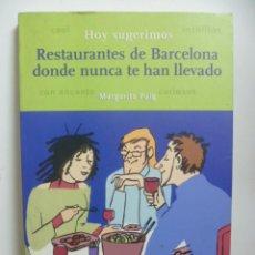 Libros de segunda mano: RESTAURANTES DE BARCELONA DONDE NUNCA TE HAN LLEVADO (MARGARITA PUIG). Lote 47631139