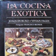 Libros de segunda mano: JOAQUÍN BUXO – VIVIAN FAGES. LA COCINA EXÓTICA. EDICIONES B 1994. Lote 47632342