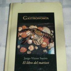 Libros de segunda mano: GRANDES OBRAS DE LA GASTRONOMIA EL LIBRO DEL MARISCO JORGE VICTOR SUEIRO. Lote 47858317