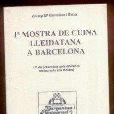 Libros de segunda mano: 1ª MOSTRA DE CUINA LLEIDATANA A BARCELONA (1ª EDICIÓ 1990) - PLATS DE LA MOSTRA. Lote 47874053