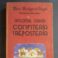 Libros de segunda mano: ENCICLOPEDIA CULINARIA CONFITERIA Y REPOSTERIA DE MQ. DE PARABERE, 1950. Lote 47874103