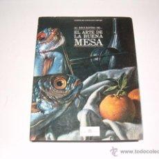 Libros de segunda mano: LEOPOLDO GONZÁLEZ ESPEJO. AL ENCUENTRO DE… EL ARTE DE LA BUENA MESA. RM68575. . Lote 48520222