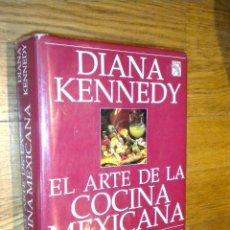 Libros de segunda mano: EL ARTE DE LA COCINA MEXICANA / COCINA TRADICIONAL MEXICANA PARA AFICIONADOS / KENNEDY, DIANA. Lote 96553779