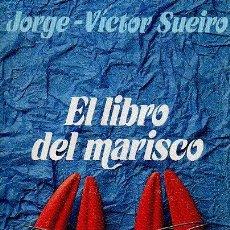 Libros de segunda mano: EL LIBRO DEL MARISCO. JORGE-VÍCTOR SUEIRO. ALIANZA, 1ª EDICIÓN, 1990. Lote 48756489