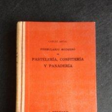 Libros de segunda mano: FORMULARIO MODERNO DE PASTELERIA, CONFITERIA Y PANADERIA. CARLOS ARTAL. Lote 48842527
