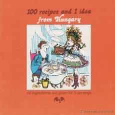 Libros de segunda mano: 100 RECIPES AND 1 IDEA FROM HUNGARY. Lote 48858164