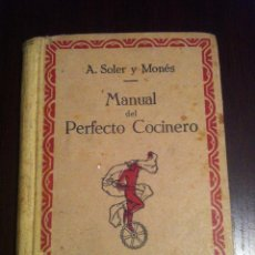 Libros de segunda mano: MANUAL DEL PERFECTO COCINERO - A. SOLER Y MONES - ENCICLOPEDIA POPULAR - EDITORIAL CERVANTES - 1930 . Lote 48860730