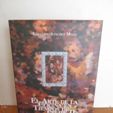 Libros de segunda mano: EL ARTE DE LA COCINA EN TIEMPOS DE FELIPE II. GREGORIO SANCHEZ MECO. E.D. AYUNTAMIENTO ESCORIAL.. Lote 48932522