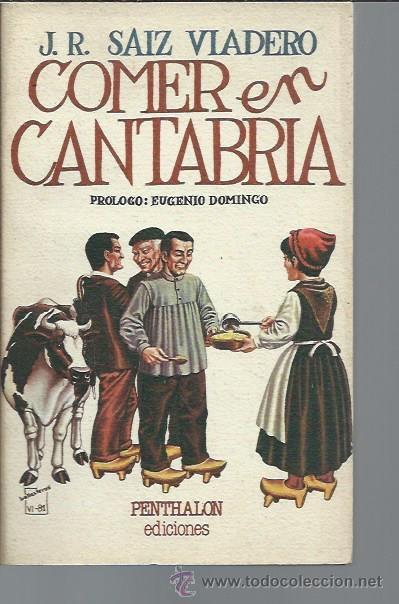 COMER EN CANTABRIA, J.R.SAIZ VIADERO, PENTHALON MADRID 1981, RÚSTICA, 195 PÁGS, ILUSTRADO, 14X19CM (Libros de Segunda Mano - Cocina y Gastronomía)