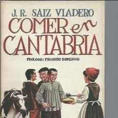 Libros de segunda mano: COMER EN CANTABRIA, J.R.SAIZ VIADERO, PENTHALON MADRID 1981, RÚSTICA, 195 PÁGS, ILUSTRADO, 14X19CM. Lote 49067735