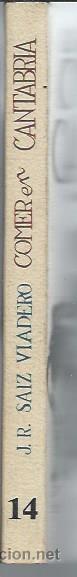 Libros de segunda mano: COMER EN CANTABRIA, J.R.SAIZ VIADERO, PENTHALON MADRID 1981, RÚSTICA, 195 PÁGS, ILUSTRADO, 14X19CM - Foto 2 - 49067735