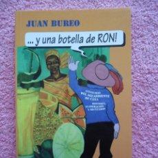 Libros de segunda mano: Y UNA BOTELLA DE RON ALIANZA EDITORIAL 2000 AVENTURAS DEL AGUARDIENTE DE CAÑA JUAN BUREO. Lote 49131051