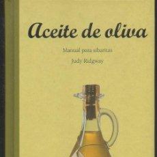 Libros de segunda mano: ACEITE DE OLIVA. MANUAL PARA SIBARITAS. JUDY RIDGWAY. EVERGREEN, 1ª EDICIÓN, 1998. Lote 49145793