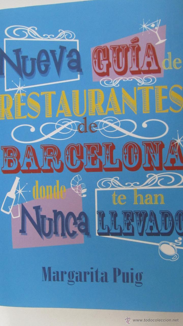 NUEVA GUÍA DE RESTAURANTES DE BARCELONA DONDE NUNCA TE HAN LLEVADO DE MARGARITA PUIG (ÓPTIMA) (Libros de Segunda Mano - Cocina y Gastronomía)