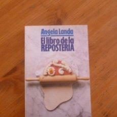EL LIBRO DE LA REPOSTERIA. ANGELA LANDA.ALIANZA ED. 1989 158 PAG