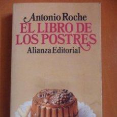 Libros de segunda mano: EL LIBRO DE LOS POSTRES. ANTONIO ROCHE. ALIANZA EDITORIAL, 1990. RUSTICA. 256 PAGINAS. 190 GRAMOS.. Lote 49686357