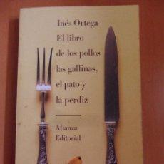 Libros de segunda mano: EL LIBRO DE LOS POLLOS, LAS GALLINAS, EL PATO Y LA PERDIZ. INES ORTEGA. ALIANZA EDITORIAL, 1987. RUS. Lote 49699671