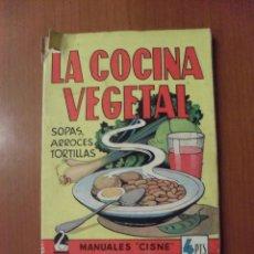 Libros de segunda mano: LA COCINA VEGETAL,, MANUALES CISNE. Lote 49776869