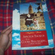 Libros de segunda mano: ANTIGUOS TESOROS DE LA COCINA MALLORQUINA...Y OTRAS RECETAS.MAGDALENA PARERA.1995.ÚNICO EN TC.FOTOS. Lote 49857110