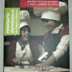 Libros de segunda mano: RECETARIO DOMÉSTICO DE CÁDIZ A SEVILLA. Lote 50076745