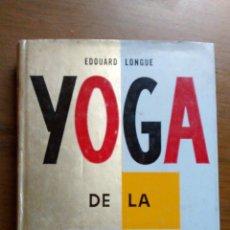 Libros de segunda mano: YOGA DE LA TABLE OU LA GASTRONOMIE NATURELLE / EDOARD LONGUE / 1962 / 1ª EDICIÓN / EN FRANCÉS. Lote 50120828