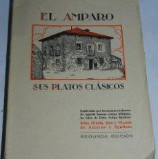 Libros de segunda mano: EL AMPARO SUS PLATOS CLÁSICOS - ED. I. DE LA SANTA CASA DE MISERICORDIA. 1930. BILBAO, COCINA BILBAÍ. Lote 50131735