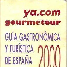 Libros de segunda mano: GUIA GASTRONOMICA Y TURISTICA DE ESPAÑA 2000 XXII EDICION YA.COMGOURMETOUR OCEANO. Lote 50261473