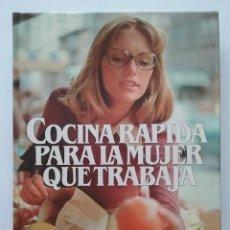 Libros de segunda mano: COCINA RÁPIDA PARA LA MUJER QUE TRABAJA - GLORIA BALIU DE KIRCHNER - CÍRCULO DE LECTORES. Lote 50336660