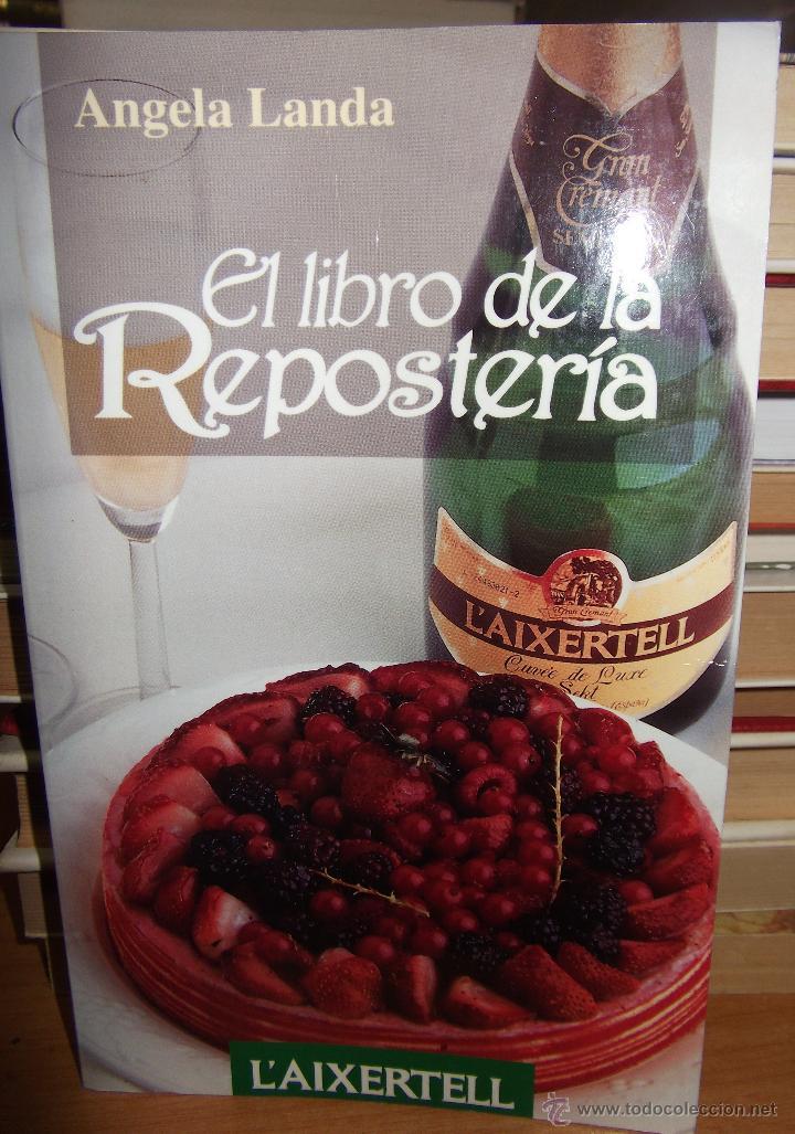 EL LIBRO DE LA REPOSTERIA ··· ANGELA LANDA . (Libros de Segunda Mano - Cocina y Gastronomía)