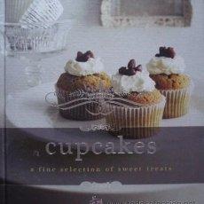 Libros de segunda mano: CUPCAKES. A FINE SELECTION OF SWEET TREATS - MURDOCH BOOKS. Lote 50509885