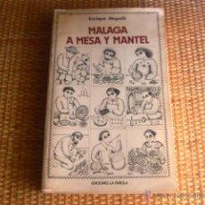 Libros de segunda mano: MÁLAGA A MESA Y MANTEL ENRIQUE MAPELLI. Lote 50749777