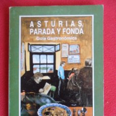 Libros de segunda mano: ASTURIAS, PARADA Y FONDA. GUIA GASTRONOMICA. JOSE A. FIDALGO. SILVERIO CAÑADA EDITOR. 1988. 1ª EDICI. Lote 50815119