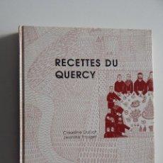 Libros de segunda mano: RECETTES DU QUERCY - CLAUDINE DULUAT, JEANINE POUGET, 1991. Lote 50829944