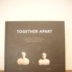Livros em segunda mão: TOGETHER APART. COCINA DE VANGUARDIA COMO FUENTE DE INSPIRACIÓN PARA LA ARQUITECTURA (LANOO, 2013). Lote 50874823